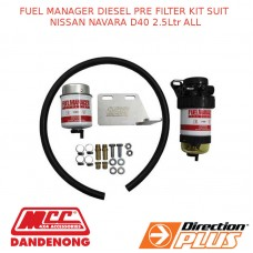 FUEL MANAGER DIESEL PRE FILTER KIT SUIT NISSAN NAVARA D40 2.5Ltr ALL