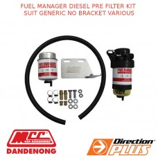 FUEL MANAGER DIESEL PRE FILTER KIT SUIT GENERIC NO BRACKET VARIOUS