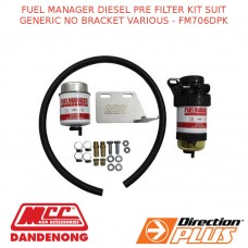 FUEL MANAGER DIESEL PRE FILTER KIT SUIT GENERIC NO BRACKET VARIOUS - FM706DPK