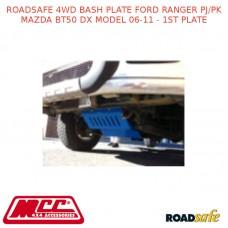ROADSAFE - 4WD - BASH PLATE - FORD RANGER PJ/PK MAZDA BT50 DX MODEL 2006-2011 - 1ST PLATE