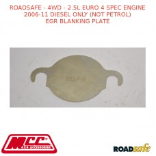 ROADSAFE - 4WD - 2.5L EURO 4 SPEC ENGINE 2006-11 DIESEL ONLY (NOT PETROL) EGR BLANKING PLATE
