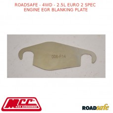 ROADSAFE - 4WD - 2.5L EURO 2 SPEC ENGINE EGR BLANKING PLATE