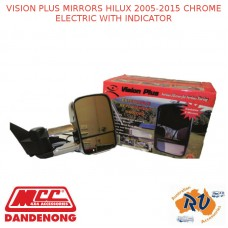 VISION PLUS MIRRORS HILUX 2005-2015 CHROME ELECTRIC WITH INDICATOR