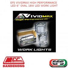 "EFS VIVIDMAX HIGH PERFORMANCE LED 6"" OVAL 18W LED WORK LIGHT"