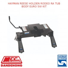 HAYMAN REESE FITS HOLDEN RODEO RA TUB BODY EURO 5W KIT