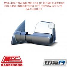 MSA 4X4 TOWING MIRROR (CHROME ELECTRIC BIG BASE INDICATORS) FITS TOYOTA LC 84-C