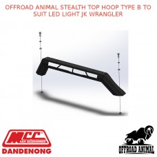 OFFROAD ANIMAL STEALTH TOP HOOP TYPE B TO SUIT LED LIGHT JK WRANGLER