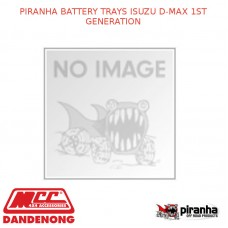 PIRANHA BATTERY TRAYS FITS ISUZU D-MAX 1ST GENERATION