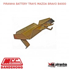 PIRANHA BATTERY TRAYS FITS MAZDA BRAVO B4000