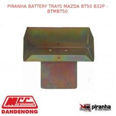 PIRANHA BATTERY TRAYS FITS MAZDA BT50 B32P - BTMBT50