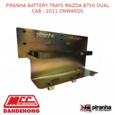 PIRANHA BATTERY TRAYS MAZDA BT50 DUAL CAB - 2011 ONWARDS