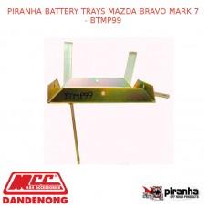 PIRANHA BATTERY TRAYS FITS MAZDA BRAVO MARK 7 - BTMP99