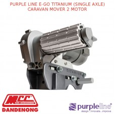 PURPLE LINE E-GO TITANIUM (SINGLE AXLE) CARAVAN MOVER 2 MOTOR