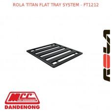 ROLA TITAN FLAT TRAY SYSTEM - FT1212