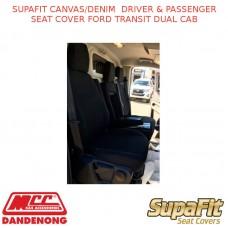 SUPAFIT CANVAS/DENIM  DRIVER & PASSENGER SEAT COVER FITS FORD TRANSIT DUAL CAB