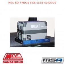 MSA 4X4 FRIDGE SIDE SLIDE SL40SIDE