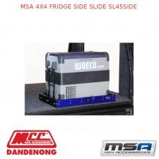 MSA 4X4 FRIDGE SIDE SLIDE SL45SIDE