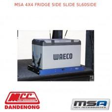MSA 4X4 FRIDGE SIDE SLIDE SL60SIDE