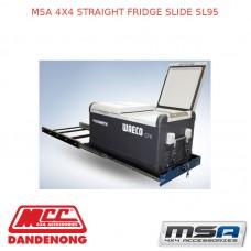 MSA 4X4 STRAIGHT FRIDGE SLIDE SL95